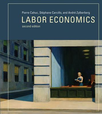 Labor Economics By Cahuc, Pierre/ Carcillo, StTphane/ Zylberberg, AndrT/ McCuaig, William (TRN)