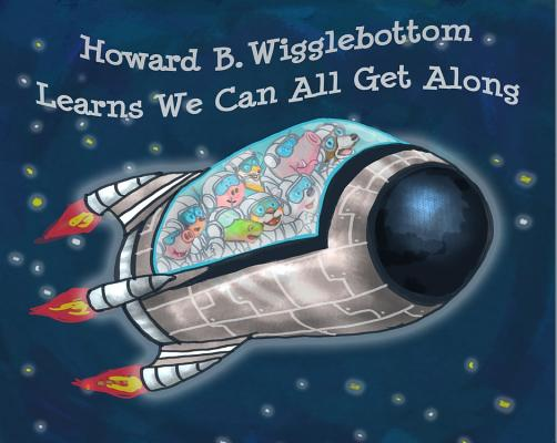 Howard B. Wigglebottom Learns We Can All Get Along By Binkow, Howard/ Ana, Reverend/ Long, Taillefer (ILT)/ Ferrin, Mike (ILT)